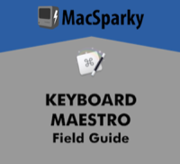 Keyboard Maestro Field Guide - small.png