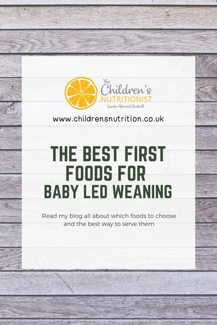 First Foods for Baby Led Weaning - ideas for starting solids suitable from 6 months of age by Sarah Almond Bushell - the Children's Nutritionist