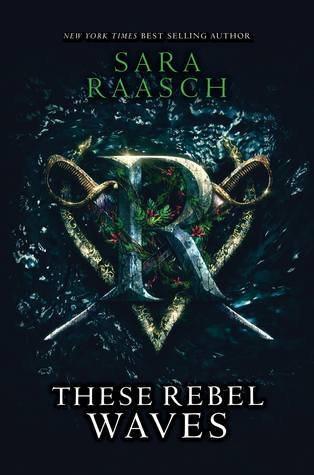 These Rebel Waves (Stream Raiders #1) by Sara Raasch