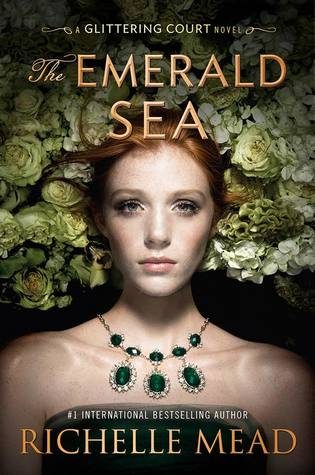 The Emerald Sea (The Glittering Court #3) by Richelle Mead