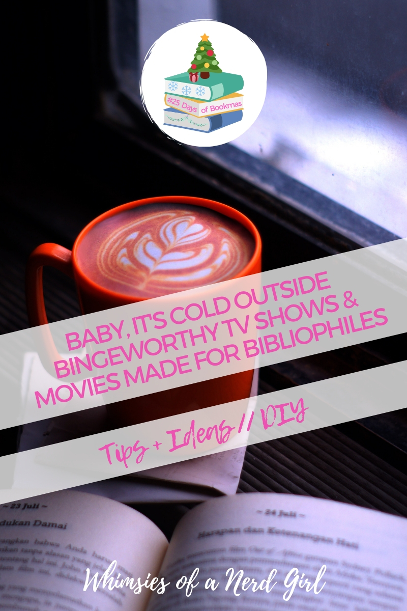 baby its cold outside bingeworthy tv shows & movies made for bibliophiles.jpg