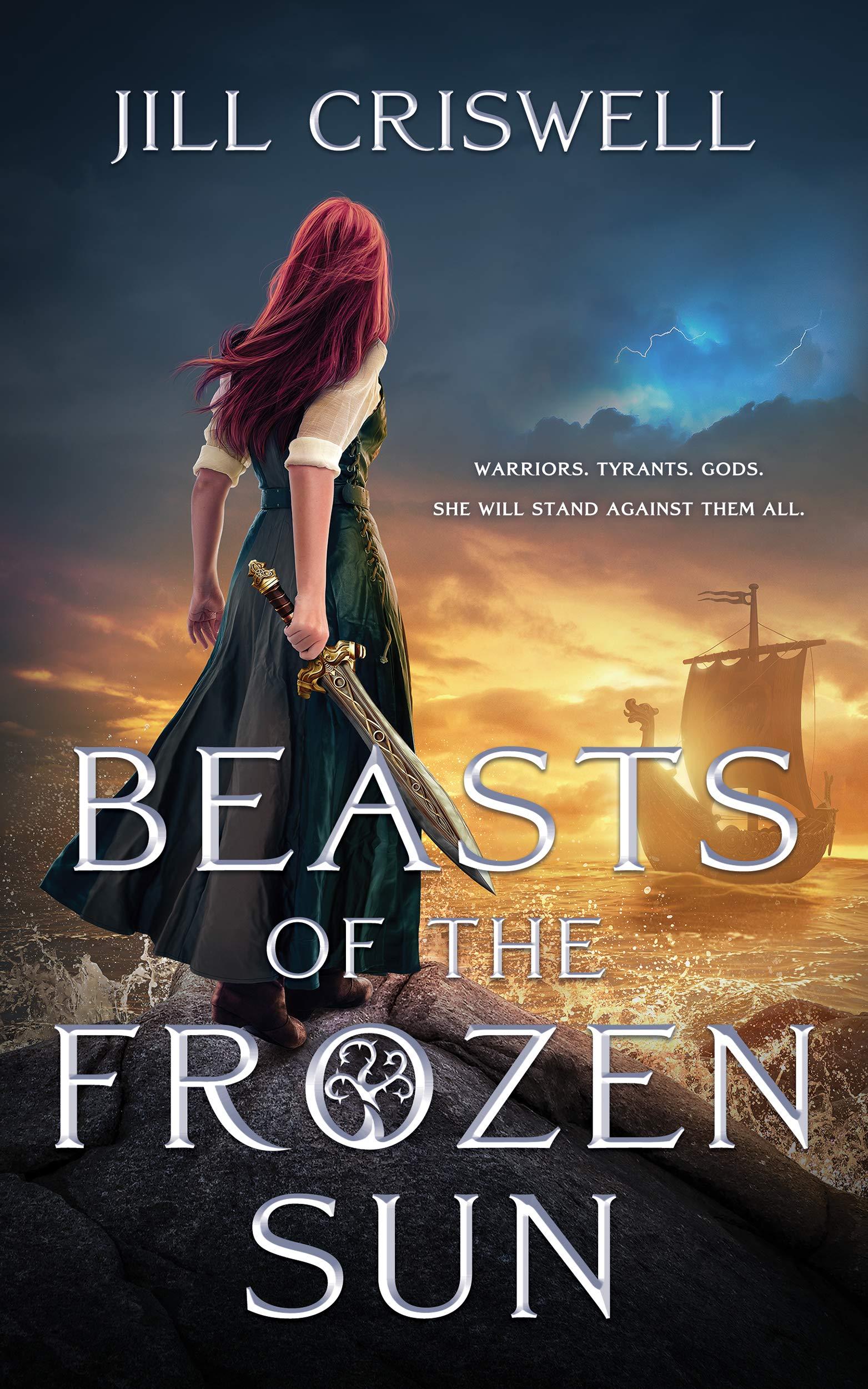 Title:  Beasts of the Frozen Sun (Frozen Sun Saga #1) , Author: Jill Criswell, Publisher: Blackstone Publishing, Publish Date: August 6, 2019, Genre(s): YA, Young Adult, Fantasy, YA Fantasy