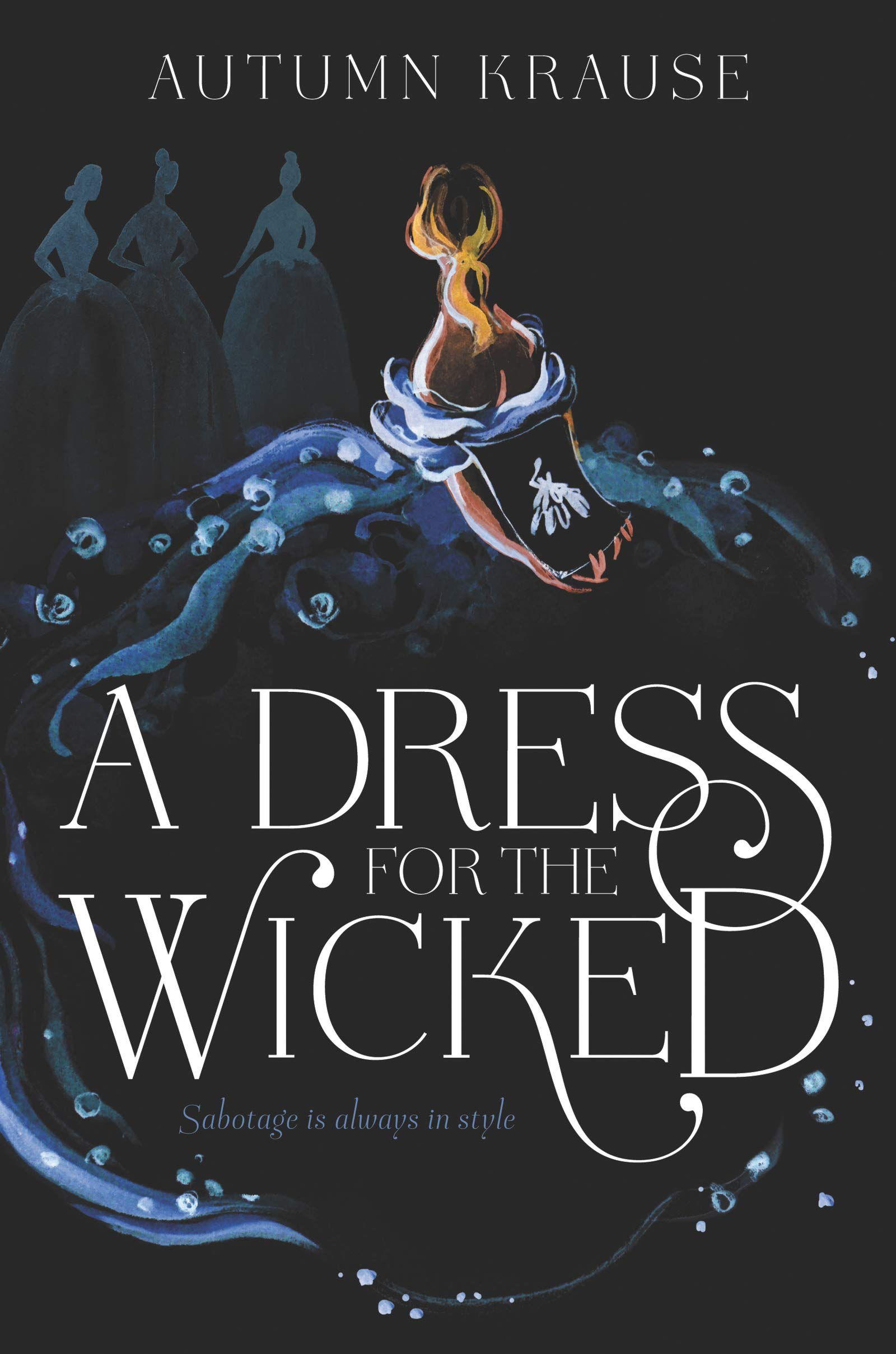 Title:  A Dress for the Wicked , Author: Autumn Krause, Publisher: HarperTeen, Publish Date: August 6, 2019; Genres + Tags: YA, Young Adult, Historical Fiction, Fantasy, YA Historical Fantasy, Fashion
