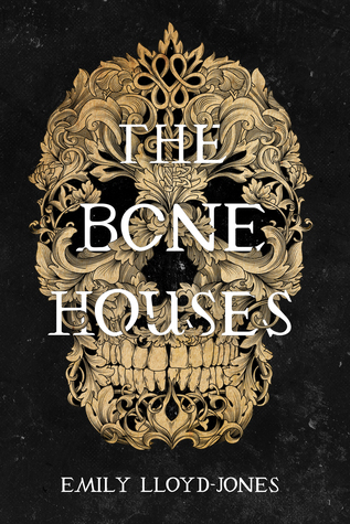 Title:  The Bone Houses , Author: Emily Lloyd-Jones, Publisher: Little, Brown Books for Young Readers, Publish Date: September 24, 2019; Genres + Tags: Young Adult, YA, Historical Fiction, Horror, Paranormal, YA Historical Horror, YA Historical Paranormal