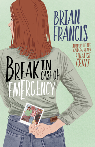 Title:  Break in Case of Emergency , Author: Brian Francis, Publisher: HarperCollins, Publish Date: September 17, 2019; Genres + Tags: Young Adult, YA, Contemporary, Literature, LGBT, Cultural Diversity, Canada, Family, YA Contemporary