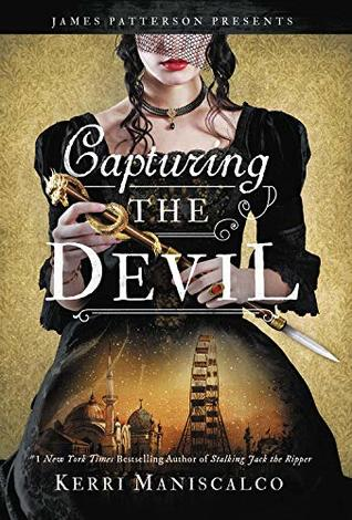 Title:  Capturing the Devil (Stalking Jack the Ripper #4) , Author: Kerri Maniscalco, Publisher: JIMMY Patterson, Publish Date: September 10, 2019; Genres + Tags: Young Adult, YA, Historical Fiction, Romance, Retellings, Mystery, YA Historical Mystery, YA Historical Romance, YA Historical Retelling