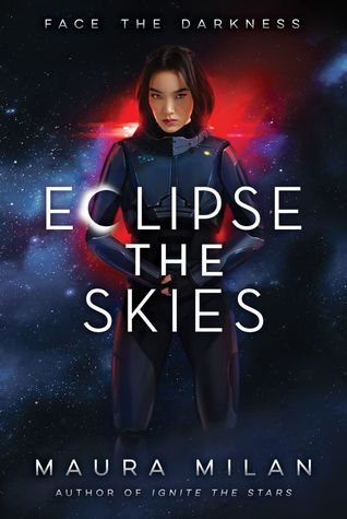 Title:  Eclipse the Skies (Ignite the Stars #2) , Author: Maura Milan, Publisher: Albert Whitman & Company, Publish Date: September 3, 2019; Genres + Tags: Young Adult, YA, Fantasy, Sci-Fi, Sci-Fi/Fantasy, Space, YA Fantasy, YA Sci-Fi, YA Sci-Fi/Fantasy