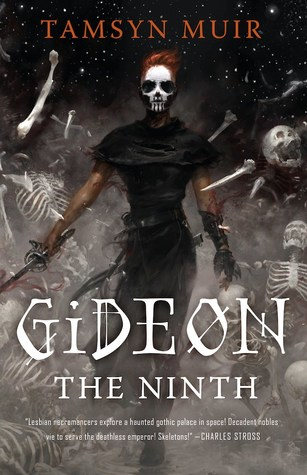 Title:  Gideon the Ninth (The Ninth House #1) , Author: Tamsyn Muir, Publisher: Tor.com, Publish Date: September 10, 2019; Genres + Tags: Adult, Fantasy, Sci-Fi, Sci-Fi/Fantasy, LGBT, Adult Sci-Fi/Fantasy, Adult Fantasy, Adult Sci-Fi