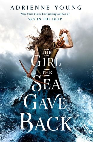 Title:  The Girl the Sea Gave Back , Author: Adrienne Young, Publisher: Wednesday Books, Publish Date: September 3, 2019; Genres + Tags: Young Adult, YA, Historical Fiction, Fantasy, High Fantasy, YA Historical Fantasy, Cover Art Love, Vikings