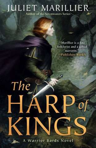 Title:  The Harp of Kings , Author: Juliet Marillier, Publisher: Ace, Publish Date: September 3, 2019; Genres + Tags: Young Adult, YA, Fantasy, High Fantasy, Historical Fiction, YA Historical Fantasy, YA Fantasy, YA Historical High Fantasy Siblings