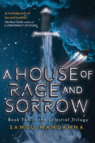 Title:  A House of Rage and Sorrow (The Celestial Trilogy #2) , Author: Sangu Mandanna, Publisher: Sky Pony Press, Publish Date: September 3, 2019; Genres + Tags: Young Adult, YA, Fantasy, Sci-Fi, Sci-Fi/Fantasy, YA Fantasy, YA Sci-Fi, YA Sci-Fi/Fantasy