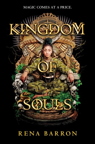 Title:  Kingdom of Souls , Author: Rena Barron, Publisher: HarperTeen, Publish Date: September 3, 2019; Genres + Tags: Young Adult, YA, Fantasy, YA Fantasy, Mythology, West African Mythology, Witch Doctors, Own Voices, Cultural Diversity, Feminism, If you like Black Panther, If you like Children of Blood and Bone, If you like Everless