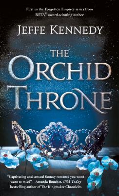 Title:  The Orchid Throne (Forgotten Empires #1) , Author: Jeffe Kennedy, Publisher: St. Martin's Press, Publish Date: September 24, 2019; Genres + Tags: Adult, Fantasy, Romance, Adult Fantasy, Adult Fantasy Romance