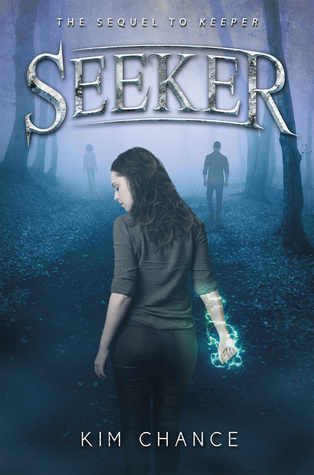 Title:  Seeker (Keeper Duology #2) , Author: Kim Chance, Publisher: Flux, Publish Date: September 10, 2019; Genres + Tags: Young Adult, YA, Fantasy, Paranormal, YA Fantasy, YA Paranormal