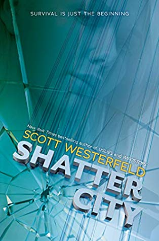 Title:  Shatter City (Imposters #2) , Author: Scott Westerfeld, Publisher: Scholastic, Publish Date: September 17, 2019; Genres + Tags: Young Adult, YA, Sci-Fi, Science Fiction, Dystopia, Dystopian, YA Dystopian, YA Sci-Fi, YA Science Fiction