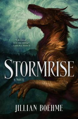 Title:  Stormrise , Author: Jillian Boehme, Publisher: Tor Teen, Publish Date: September 10, 2019; Genres + Tags: Young Adult, YA, Fantasy, YA Fantasy, Dragons