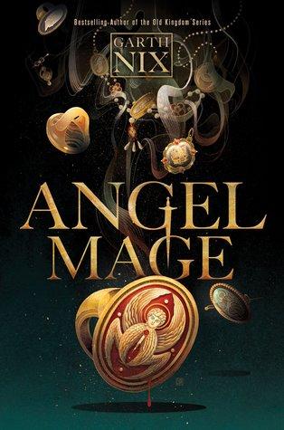 Title:  Angel Mage , Author: Garth Nix, Publisher: Katherine Tegen Books, Publish Date: October 1, 2019; Genres + Tags: Young Adult, YA, New Adult, Fantasy, YA Fantasy, NA Fantasy, Standalone