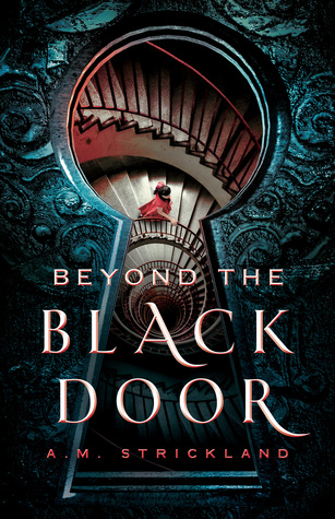 Title:  Beyond the Black Door , Author: A.M. Strickland, Publisher: Imprint, Publish Date: October 29, 2019; Genres + Tags: Young Adult, YA, Fantasy, Romance, LGBT, YA Fantasy, YA Fantasy Romance, YA LGBT, YA LGBT Fantasy, Ace, Asexuality, Ace Rep