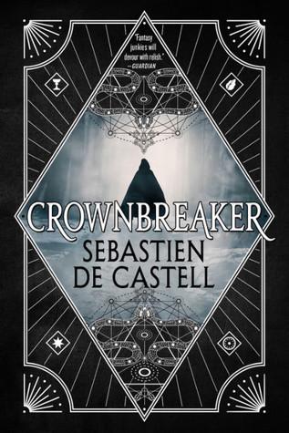 Title:  Crownbreaker (Spellslinger #6) , Author: Sebastien de Castell, Publisher: Hot Key Books, Publish Date: October 22, 2019; Genres + Tags: Young Adult, YA, Fantasy