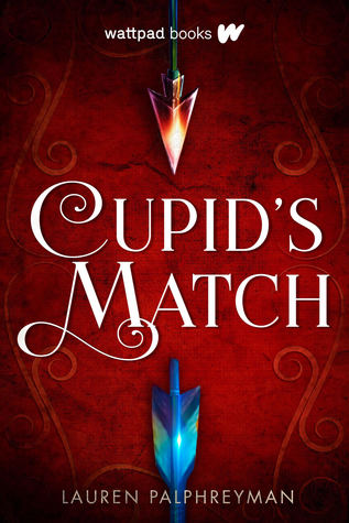 Title:  Cupid's Match (Cupid's Match #1) , Author: Lauren Palphreyman, Publisher: Wattpad Books, Publish Date: October 1, 2019; Genres + Tags: Young Adult, YA, Fantasy, Paranormal, Romance, Mythology, YA Paranormal Romance, YA Mythology, YA Fantasy