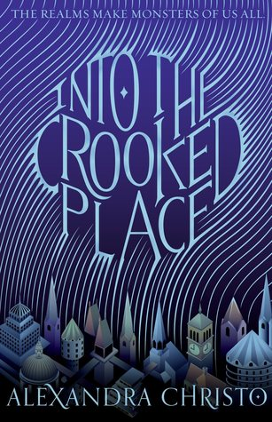Title:  Into the Crooked Place (Into the Crooked Place #1) , Author: Alexandra Christo, Publisher: Feiwel and Friends, Publish Date: October 8, 2019; Genres + Tags: Young Adult, YA, Fantasy, High Fantasy, Science Fiction, Sci-Fi, Sci-Fi/Fantasy, YA Sci-Fi/Fantasy, Magic