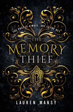 Title:  The Memory Thief , Author: Lauren Mansy, Publisher: Blink, Publish Date: October 1, 2019; Genres + Tags: Young Adult, YA, Fantasy, Romance, YA Fantasy, YA Romance, YA Fantasy Romance, If You Like Stardust
