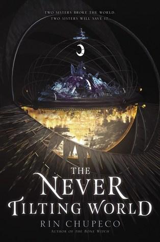 Title:  The Never Tilting World (The Never Tilting World #1) , Author: Rin Chupeco, Publisher: HarperTeen, Publish Date: October 15, 2019; Genres + Tags: Young Adult, YA, Fantasy, High Fantasy, Romance, LGBT, YA Fantasy, YA Fantasy Romance, YA LGBT