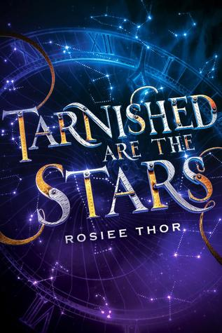 Title:  Tarnished Are the Stars , Author: Rosiee Thor, Publisher: Scholastic Press, Publish Date: October 1, 2019; Genres + Tags: Young Adult, YA, Fantasy, Sci-Fi, Science Fiction, Sci-Fi/Fantasy, LGBT, YA Sci-Fi/Fantasy, YA LGBT, YA Sci-Fi LGBT