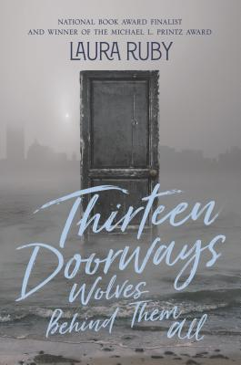Title:  Thirteen Doorways, Wolves Behind Them All , Author: Laura Ruby, Publisher: Balzer + Bray, Publish Date: October 1, 2019; Genres + Tags: Young Adult, YA, Historical Fiction, YA Historical Fiction
