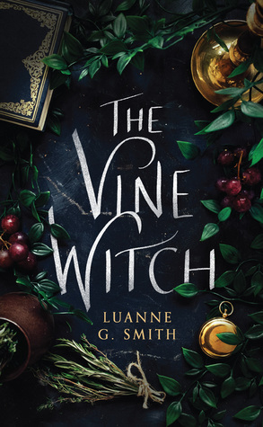 Title:  The Vine Witch (Vine Witch #1) , Author: Luanne G. Smith, Publisher: 47North, Publish Date: October 1, 2019; Genres + Tags: Adult, Fantasy, Paranormal, Romance, Witches, Paranormal Romance