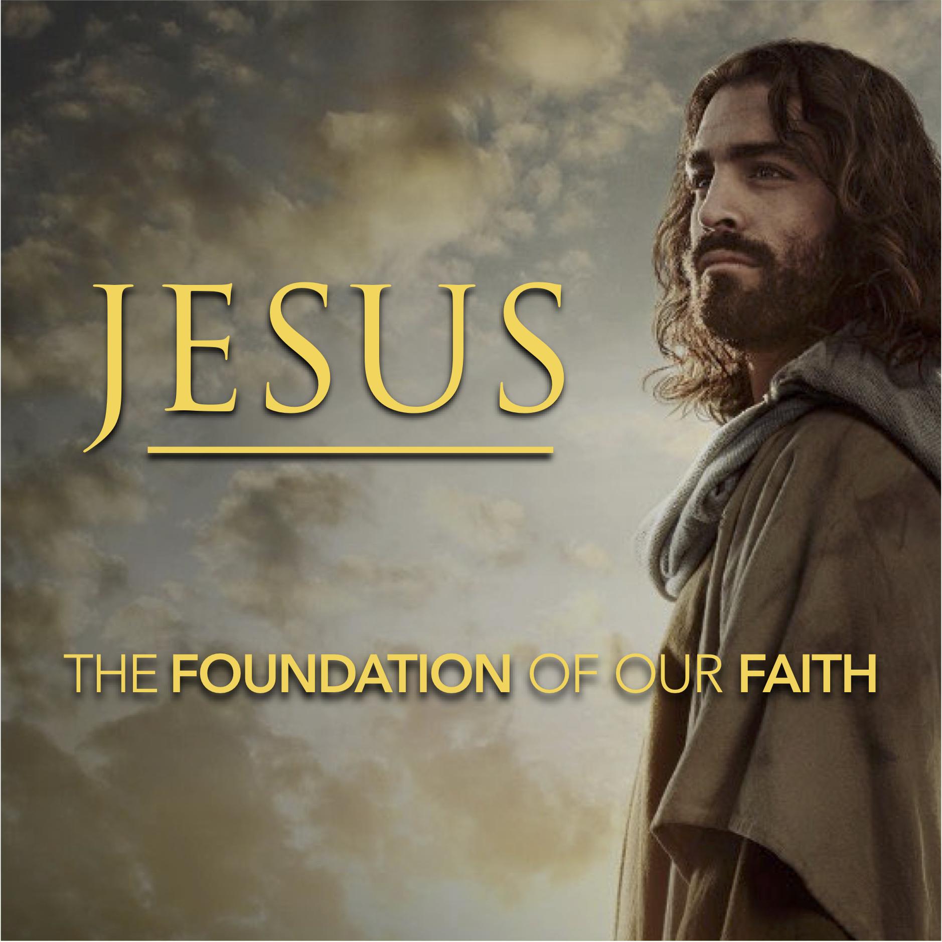 Jesus, the Foundation of our Faith.jpg