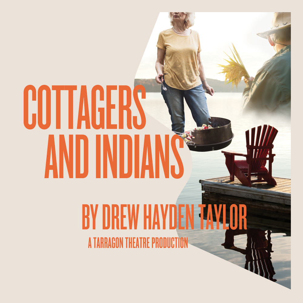 Cottagers and Indians - by Drew Hayden TaylorNov 26–Dec 15, 2019When Indigenous farmer Arthur Copper begins planting wild rice to reclaim lakeshores, the seeds bloom into a funny-yet-fiery exchange between the farmer and a white cottager, Maureen Poole. A microcosm of reconciliation, the confrontation traces issues of ownership and community.Learn More GET TICKETS