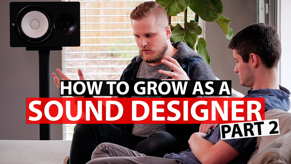 How to Grow as a Sound Designer with David and Ryan from