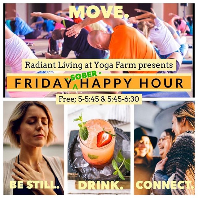 Weekly 'Friday Sober Happy Hour', Free, at Yoga Farm; 'Happy Sober Hour' at Yoga Farm is an opportunity for friends to unwind together at the end of the week, to share and connect, to engage in gentle movement,  and meditation that absolutely everyone can do.  Click here to reserve your Free ticket(s); https://facebook.com/events/778513105895760/?ti=icl