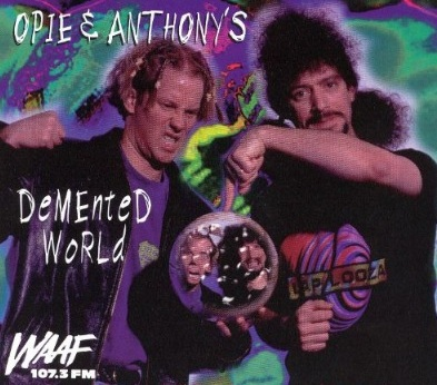 "Vintage advert for ""Opie & Anthony's Demented World"""