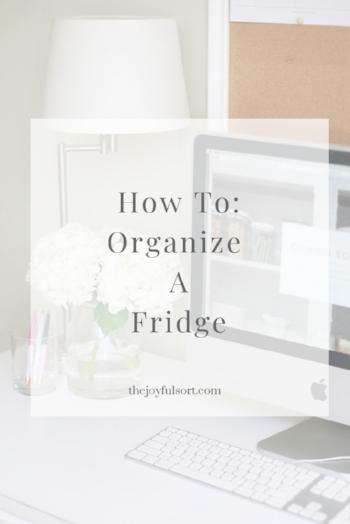 The Joyful Sort - Professional Organizer - Columbus, Ohio - Blog - How To Organize A Fridge.png