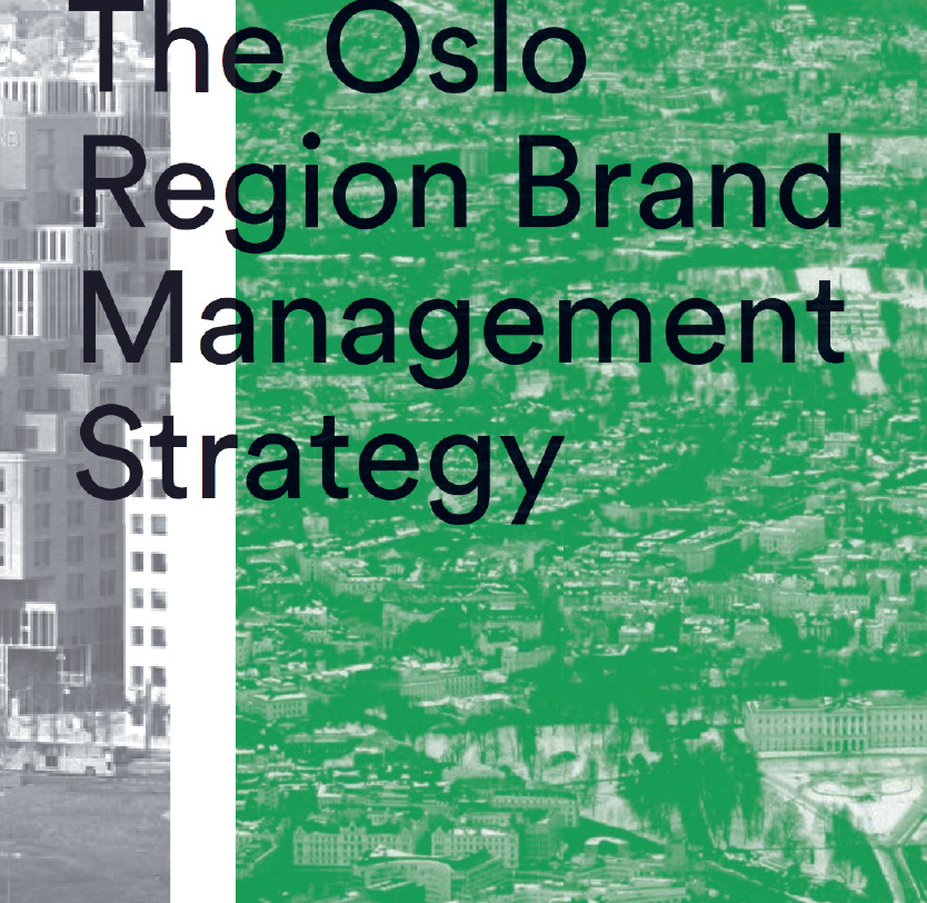 PROJECT OSLO REGION   Oslo's international place brand management strategy.  Management - Einar Kleppe Holthe  projectosloregion.no