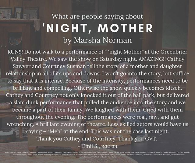 Another rave review for GVT's 'night, Mother!  To purchase tickets, visit https://bit.ly/2HSS9Sp or call the box office at 304-645-3838.  #gvtheatre #nightmother #gvt #lewisburg #wv #mentalhealthawareness #simplygbv