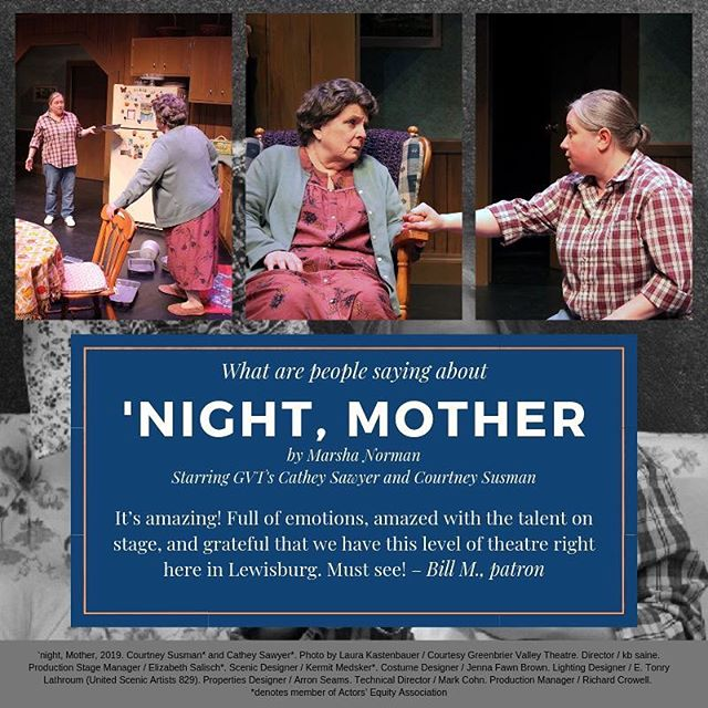 Only five more chances to see this powerful drama.  To purchase tickets, visit https://bit.ly/2HSS9Sp or call the box office at 304-645-3838.  #gvt #gvtheatre #lewisburg #wv #simplygbv #nightmother #mentalhealthawareness