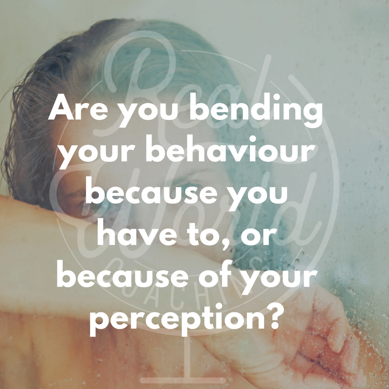 Are you bending your behaviour because you have to, or because of your perception.jpg