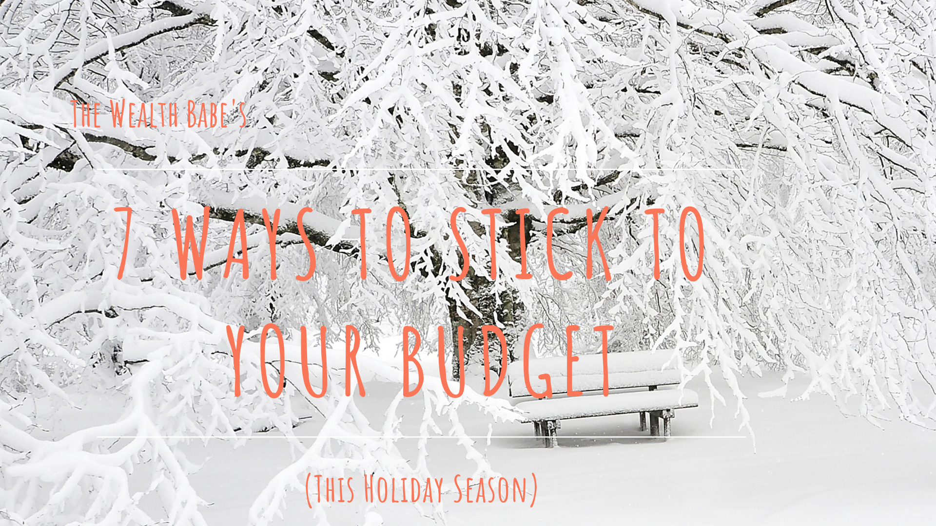 The Wealth Babe 7 Ways to stay on budget this holiday season personal finance.png