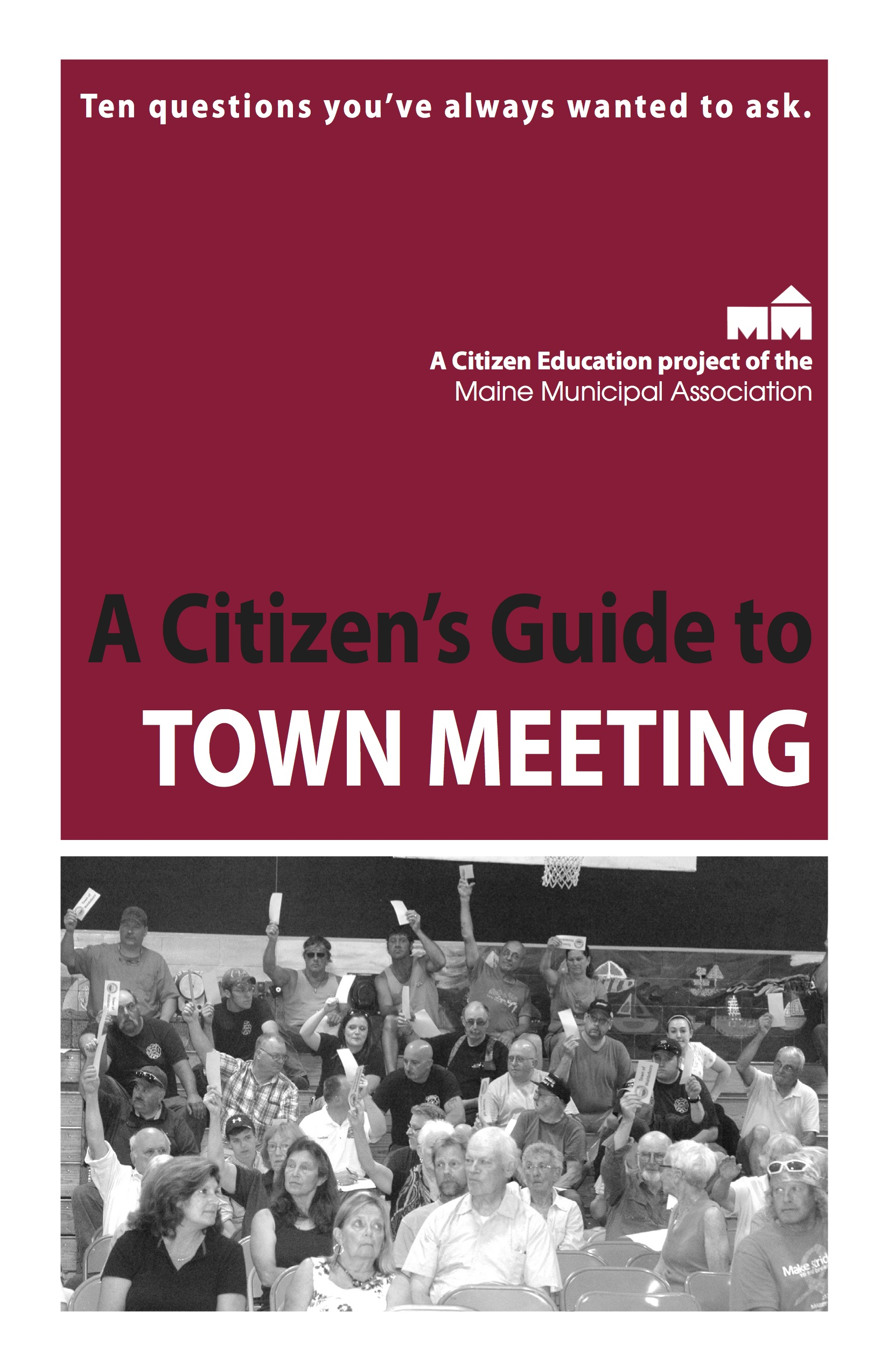 Click here to learn more about how town meetings work.