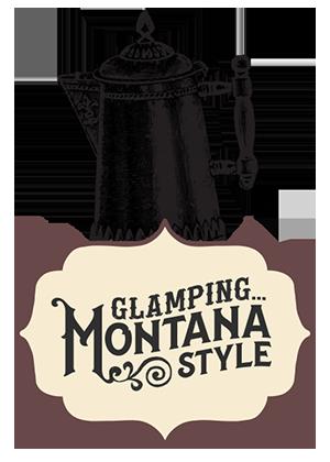Glamping Montana Style