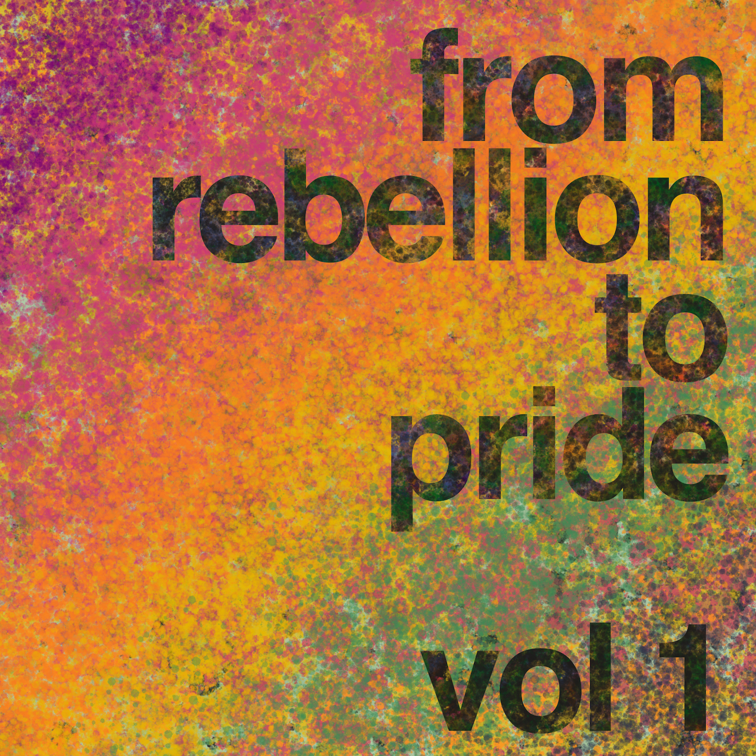 From Rebellion To Pride Vol 1 art.jpg