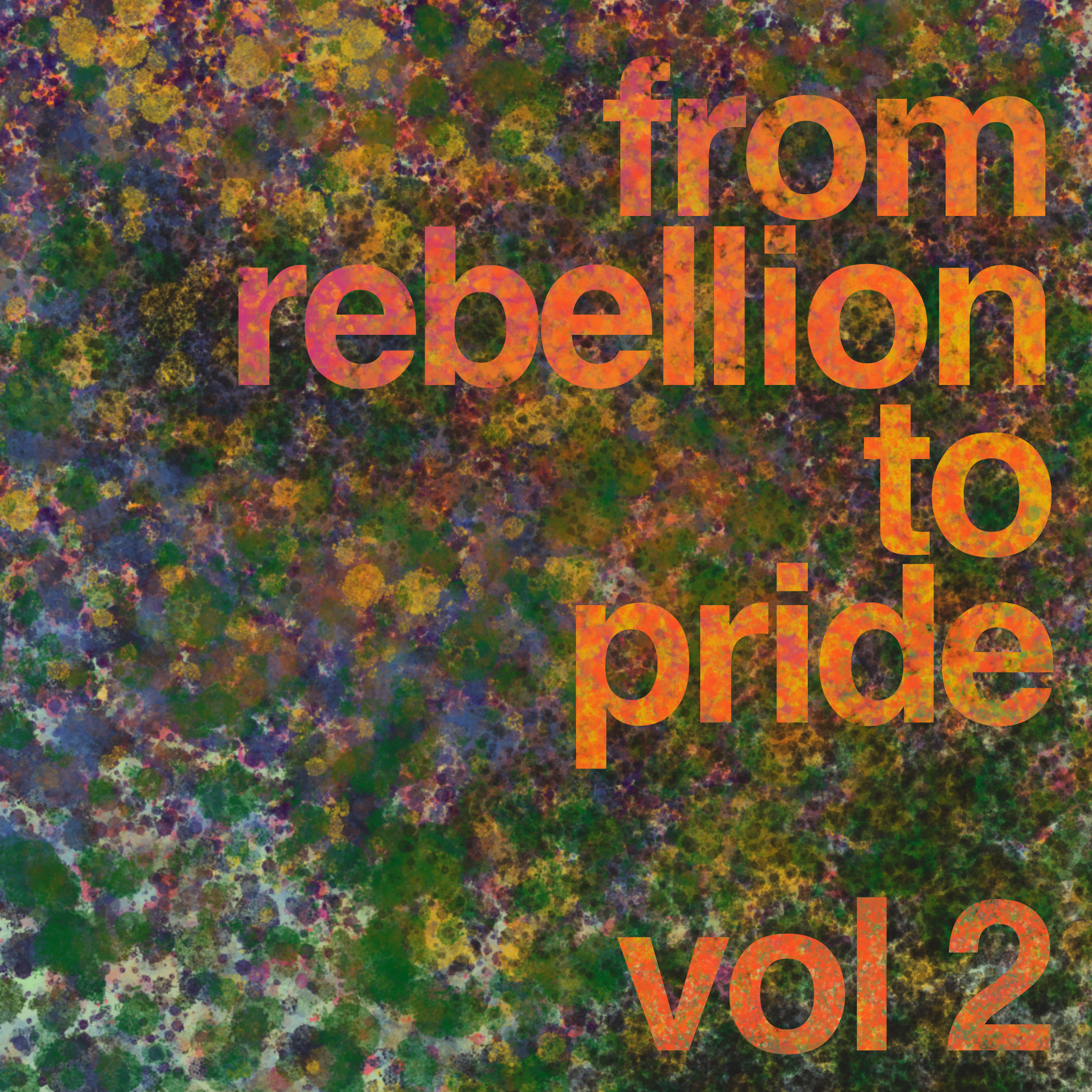 From Rebellion To Pride Vol 2 art.jpg