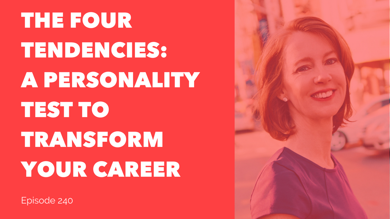 The Four Tendencies: A Personality Test to Transform Your Career