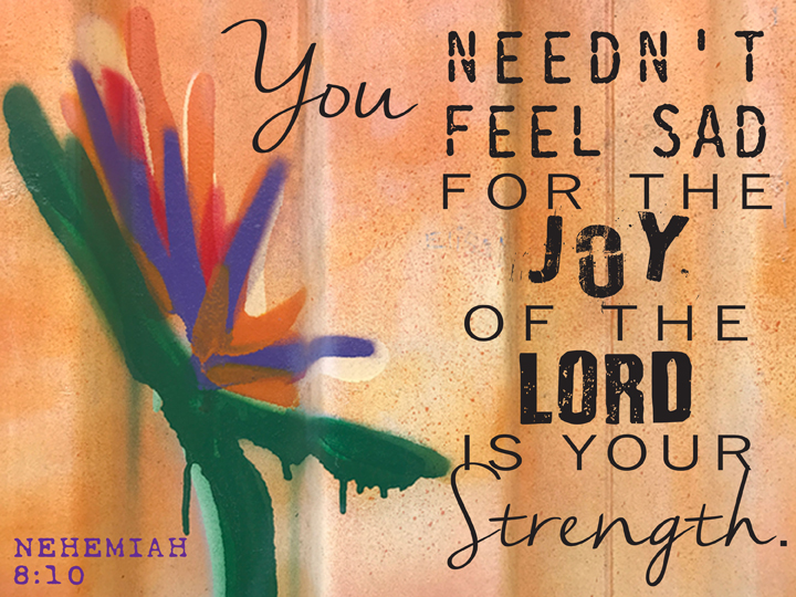 nehemiah the joy of the lord is your strength.jpg