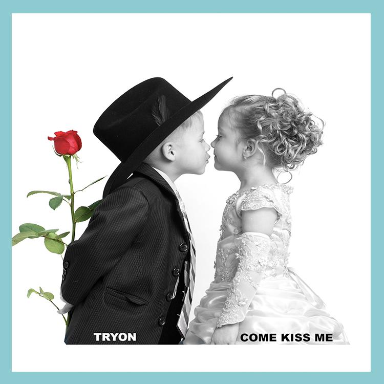 Tryon Come Kiss Me Release