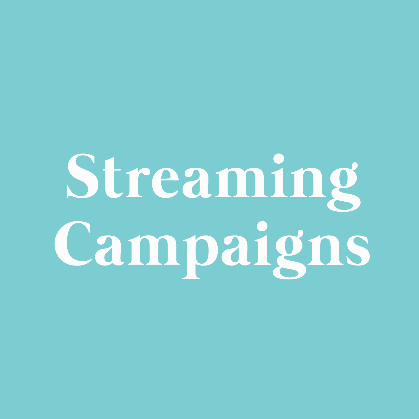 Streaming Campaigns