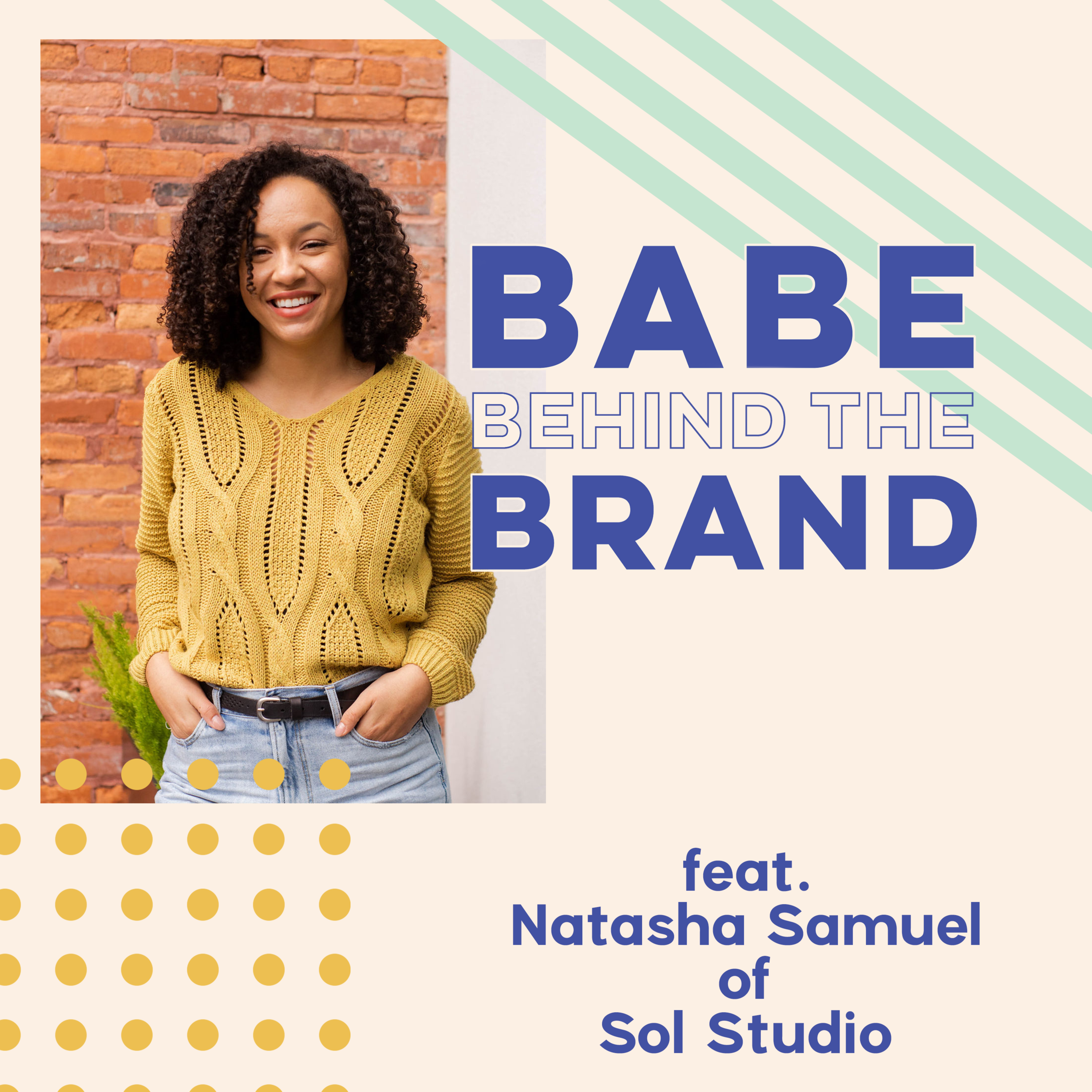 Babe Behind The Brand_Natasha Samuel_Sol Studio_Babe Crafted.png